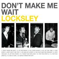 Locksley - Don't Make Me Wait