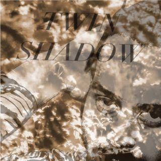 Twin_Shadow_
