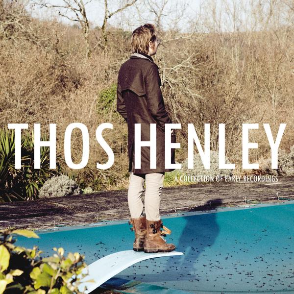 Thos Henley_EarlyRecordings