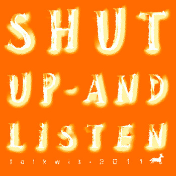 Folkwit records shut up and listen