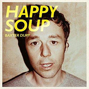 BaxterDury-2011-HappySoup