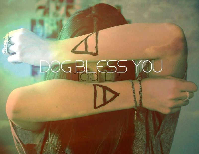 Dog bless you mad ep