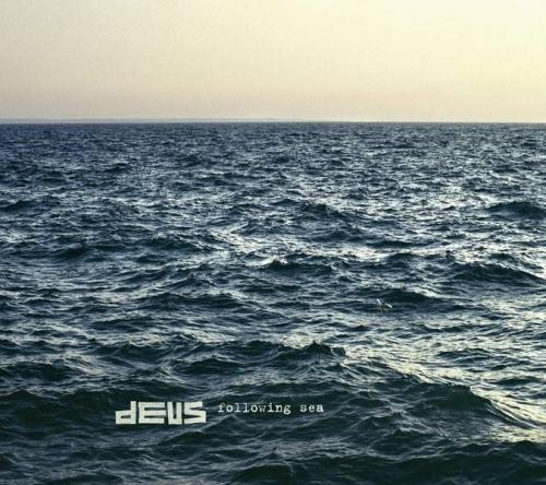 Deus following sea