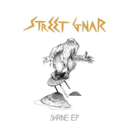 Street Gnar shrine EP review chronique